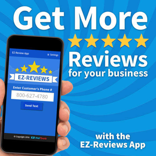 Get more 5-star Reviews for your business, with the EZ-Reviews App.